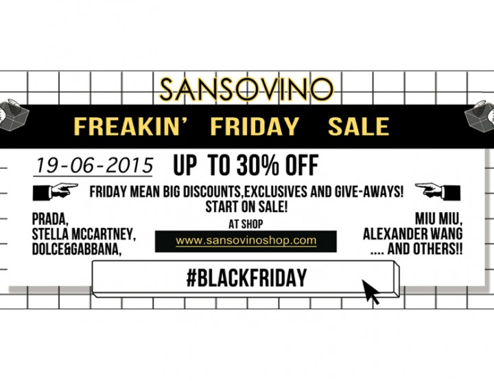 BLACK FRIDAY TODAY ON SANSOVINOSHOP.COM
